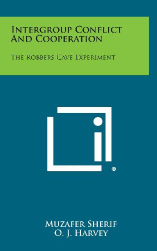 9781258815820: Intergroup Conflict And Cooperation: The Robbers Cave Experiment
