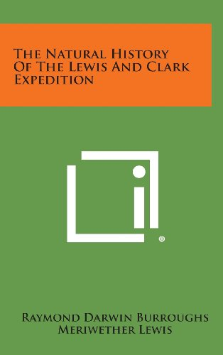9781258816568: The Natural History Of The Lewis And Clark Expedition