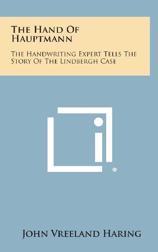9781258816704: The Hand Of Hauptmann: The Handwriting Expert Tells The Story Of The Lindbergh Case