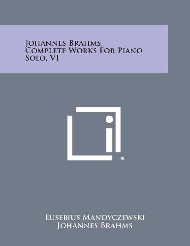 9781258818333: Johannes Brahms, Complete Works For Piano Solo, V1
