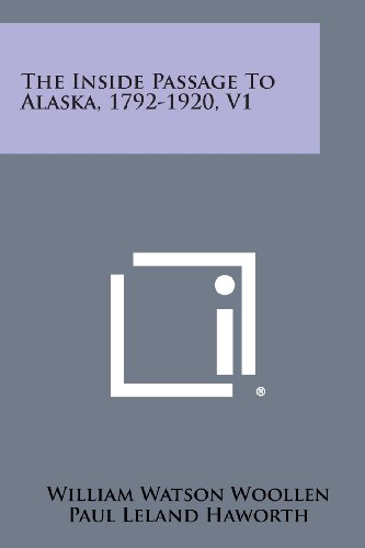 9781258819590: The Inside Passage to Alaska, 1792-1920, V1