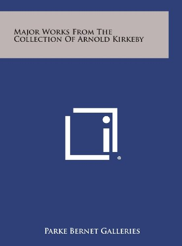 9781258820510: Major Works from the Collection of Arnold Kirkeby