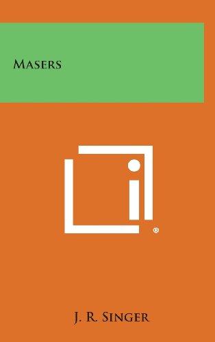 Masers (Hardback): J R Singer