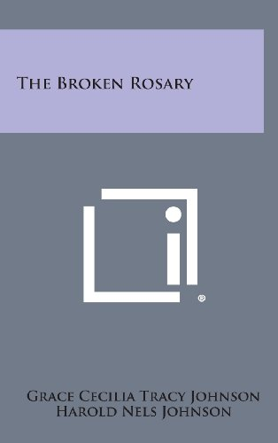 The Broken Rosary (Hardback): Grace Cecilia Tracy