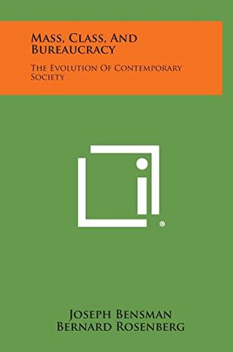 9781258822255: Mass, Class, and Bureaucracy: The Evolution of Contemporary Society