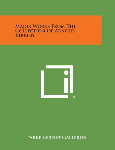 9781258822736: Major Works from the Collection of Arnold Kirkeby