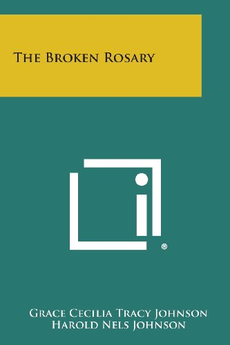 The Broken Rosary (Paperback): Grace Cecilia Tracy