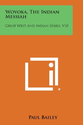 9781258823382: Wovoka, the Indian Messiah: Great West and Indian Series, V10