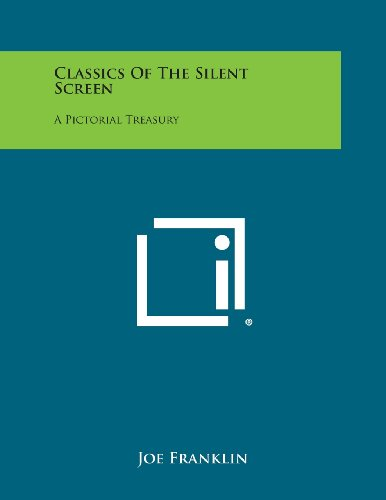 9781258823580: Classics of the Silent Screen: A Pictorial Treasury