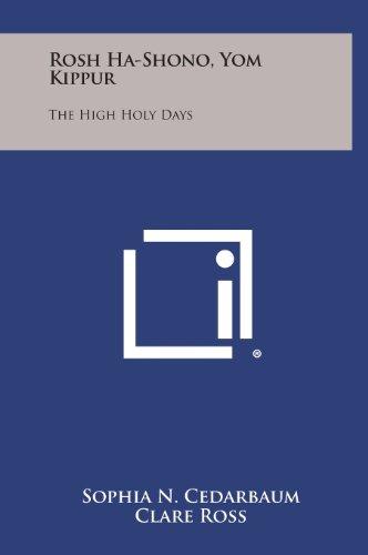 9781258824686: Rosh Ha-Shono, Yom Kippur: The High Holy Days