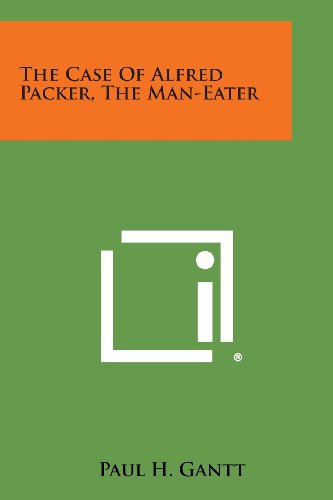 9781258826314: The Case of Alfred Packer, the Man-Eater