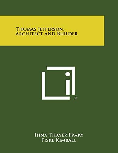 9781258826345: Thomas Jefferson, Architect and Builder