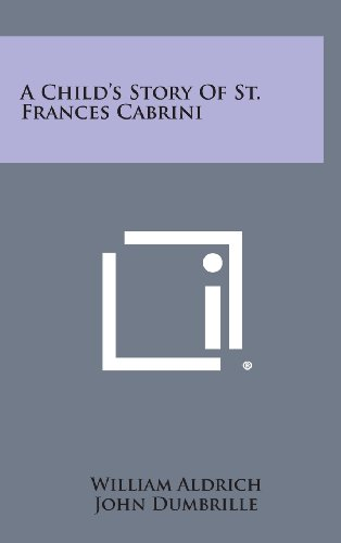 9781258828363: A Child's Story of St. Frances Cabrini