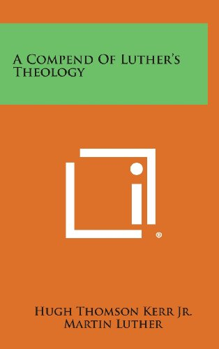 9781258828561: A Compend of Luther's Theology