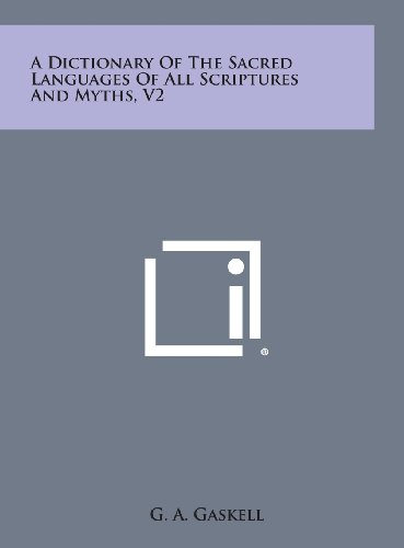 9781258828981: A Dictionary of the Sacred Languages of All Scriptures and Myths, Vol. 2