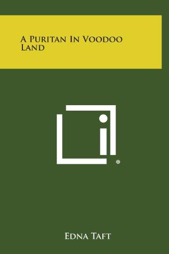 9781258831059: A Puritan in Voodoo Land