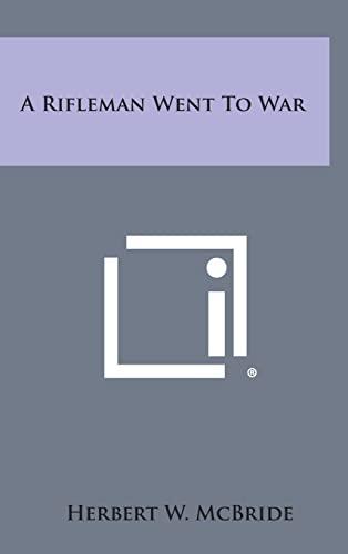 9781258831141: A Rifleman Went to War