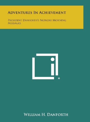 9781258833039: Adventures in Achievement: President Danforth's Monday Morning Messages