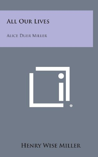 9781258834227: All Our Lives: Alice Duer Miller