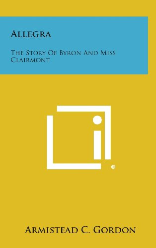 9781258834333: Allegra: The Story of Byron and Miss Clairmont