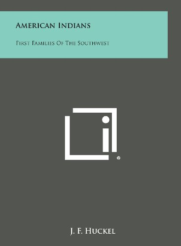9781258835040: American Indians: First Families of the Southwest
