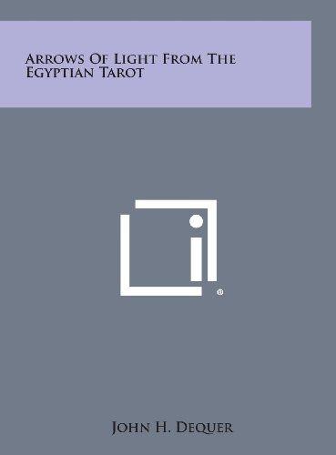 9781258838423: Arrows of Light from the Egyptian Tarot