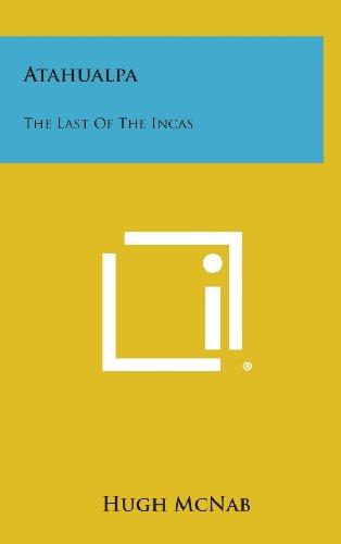 9781258839482: Atahualpa: The Last of the Incas