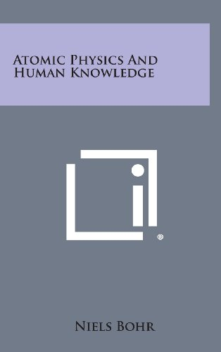 9781258839543: Atomic Physics and Human Knowledge
