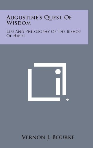 9781258839680: Augustine's Quest of Wisdom: Life and Philosophy of the Bishop of Hippo