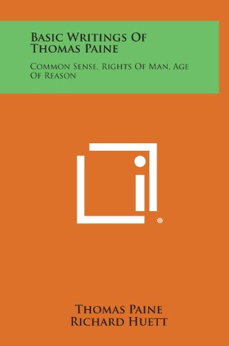 9781258840730: Basic Writings of Thomas Paine: Common Sense, Rights of Man, Age of Reason
