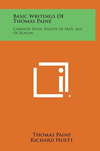 9781258840730: Basic Writings of Thomas Paine: Common Sense, Rights of Man, Age of Reason