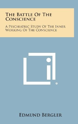9781258840839: The Battle of the Conscience: A Psychiatric Study of the Inner Working of the Conscience
