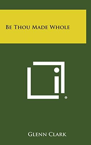 9781258840891: Be Thou Made Whole
