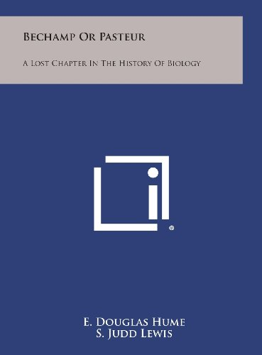 9781258841072: Bechamp or Pasteur: A Lost Chapter in the History of Biology