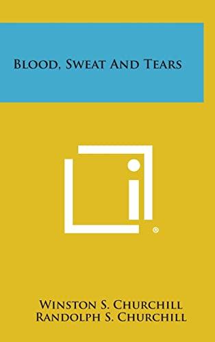 9781258843076: Blood, Sweat and Tears
