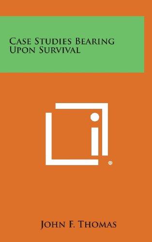 9781258846107: Case Studies Bearing Upon Survival