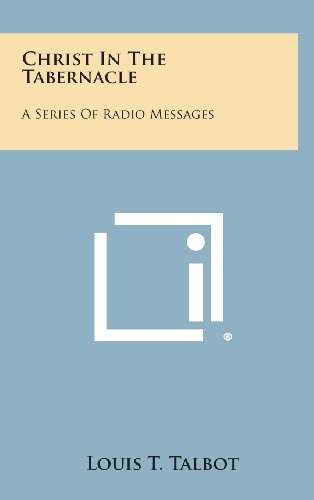 9781258848279: Christ in the Tabernacle: A Series of Radio Messages