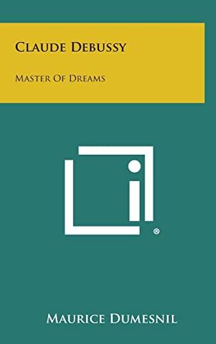 9781258849672: Claude Debussy: Master of Dreams