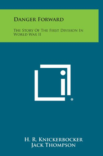 9781258852610: Danger Forward: The Story of the First Division in World War II