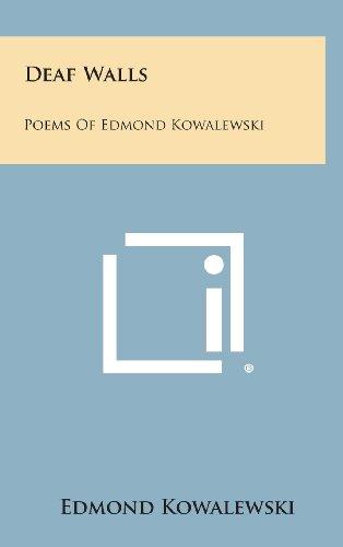 9781258853150: Deaf Walls: Poems of Edmond Kowalewski