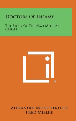9781258854829: Doctors of Infamy: The Story of the Nazi Medical Crimes