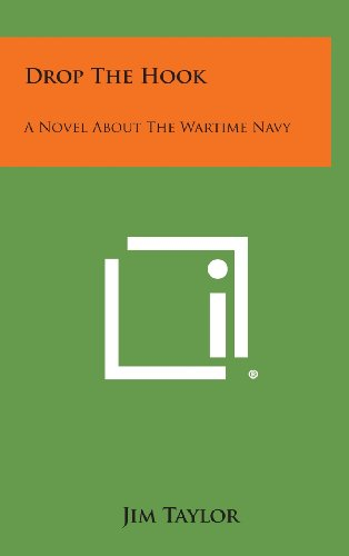 9781258855628: Drop the Hook: A Novel about the Wartime Navy
