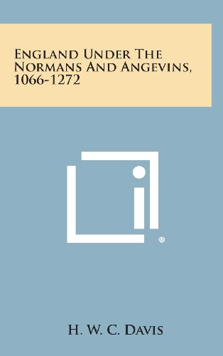 9781258857660: England Under the Normans and Angevins, 1066-1272