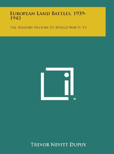 9781258858759: European Land Battles, 1939-1943: The Military History of World War II, V1
