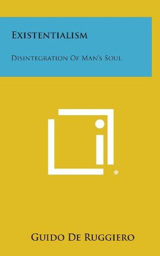 Existentialism: Disintegration of Man's Soul: De Ruggiero, Guido