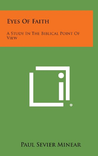 9781258859343: Eyes of Faith: A Study in the Biblical Point of View