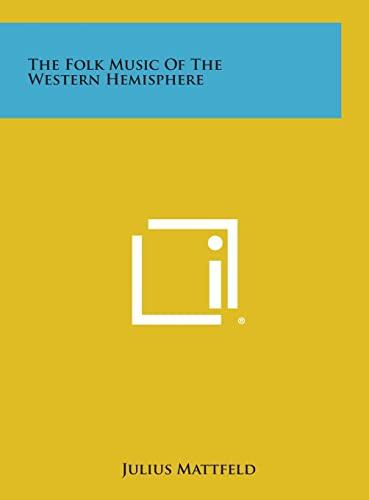 9781258862046: The Folk Music of the Western Hemisphere