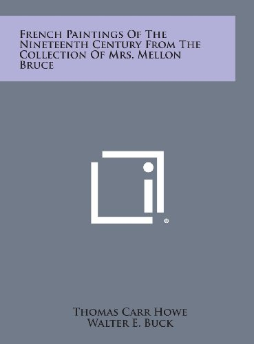 9781258864033: French Paintings of the Nineteenth Century from the Collection of Mrs. Mellon Bruce