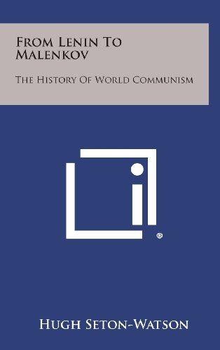 9781258864415: From Lenin to Malenkov: The History of World Communism