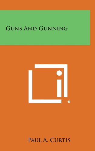 9781258869410: Guns and Gunning